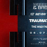 Wobble&Bass - 1st Birthday - Ft. Traumatize