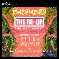 Pitch Presents: THE RE-UP X BADHABITS