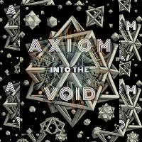 Axiom Into the Void