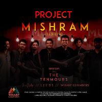 Project Mishram + The Tenmours