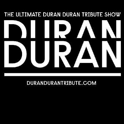 DURAN - The Ultimate Duran Duran Tribute Show