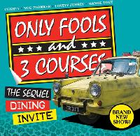 ONLY FOOLS & 3 COURSES COMEDY DINING – THE SEQUEL