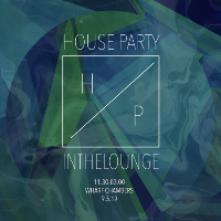 House Party IN THE LOUNGE