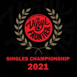 The Vinyl Frontier - 2021 Singles Championship