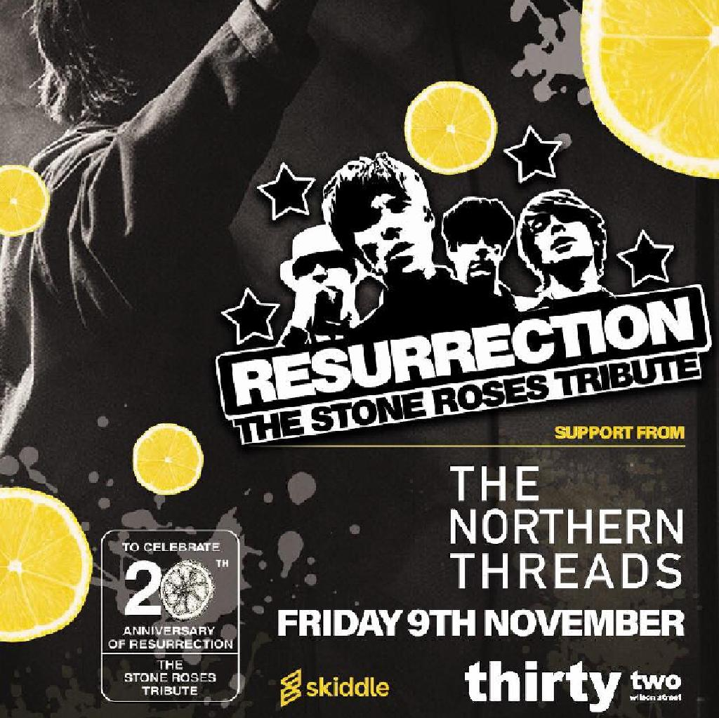 Resurrection Stone Roses + The Northern Threads