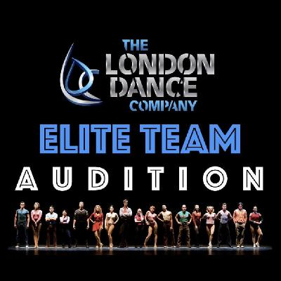 THE LONDON DANCE COMPANY ELITE TEAM AUDITIONS | Chiswick