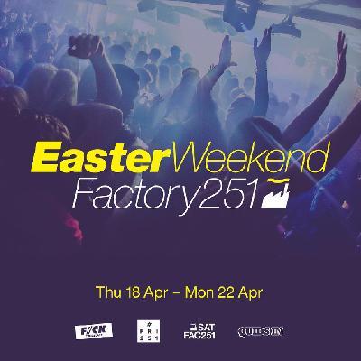 Easter Saturday at Fac251