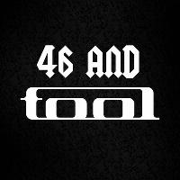 46 AND TOOL - Europe's Number One Tool Tribute