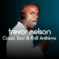 Trevor Nelson | Classic Soul & RnB