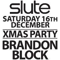 Slute Xmas Party with Brandon Block