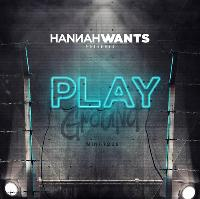 Hannah Wants - PLAYGROUND (BLACKBOX)