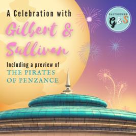 A Celebration with Gilbert & Sullivan