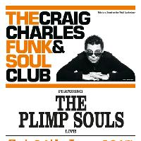 Craig Charles Funk & Soul Club ft. The Plimp Souls live