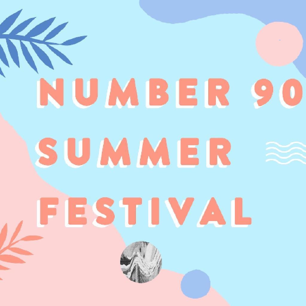 Number 90 Summer Festival