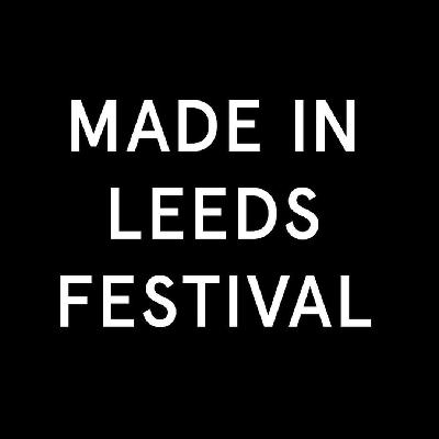 Made In Leeds Festival 2019