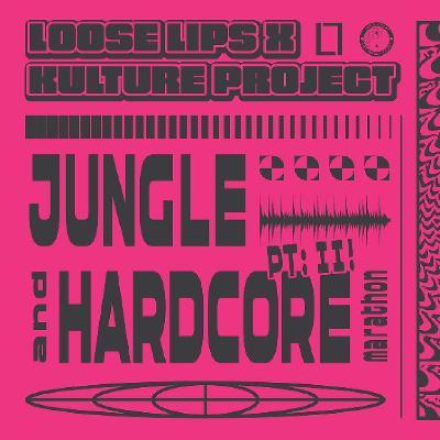 Loose Lips X Kulture Project: Jungle & Hardcore Marathon pt II