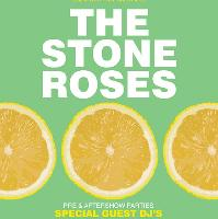 The Offcial Stone Roses VIP Party's  Friday & Saturday