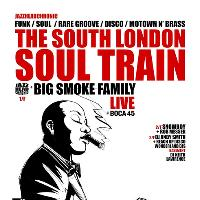 The South London Soul Train with The Big Smoke Family Live + Moh
