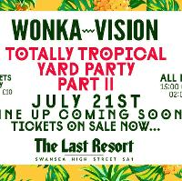 Wonka-Vison - Totally Tropical Yard Party - Part II