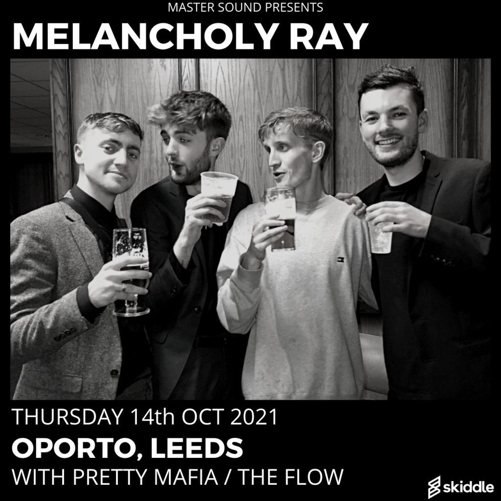 Melancholy Ray with support from Pretty Mafia and The Flow