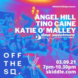 MANCUNIApresents Angel Hill / Tino Caine / Katie O