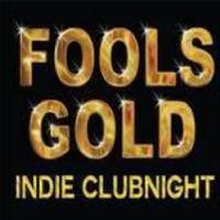 Fools Gold Indie Clubnight
