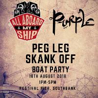 All Aboard My Ship & Purple - Peg Leg Skank Off