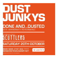 Dust Junkys Done and Dusted - 20th Anniversary performance