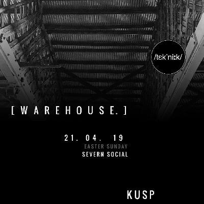 tek'ni:k/ KUSP Warehouse Party