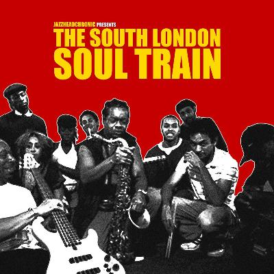 The South London Soul Train w/Bukky Leo & Black Egypt (Live