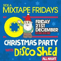 Mixtape Fridays Christmas Party w/ Disco Shed