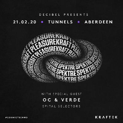 Decibel Presents Pleasurekraft // Spektre // OC&VERDE
