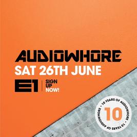 Audiowhore 10th Birthday   E1 London London    Sat 20th March 2021 Lineup