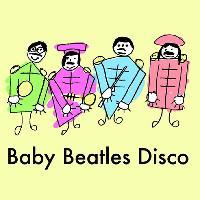 Baby Beatles Disco