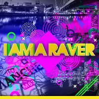 I Am A Raver Manchester