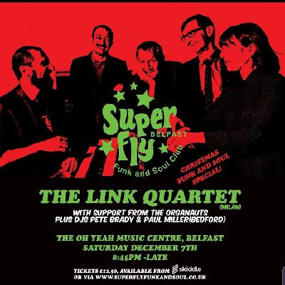 Superfly Funk and Soul Christmas Special with The Link Quartet.