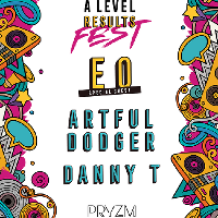 A-Levels Results Fest w/ Artful Dodger, Danny T & EO