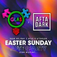 AFTA-DARK x GLAS - Bank Holiday Sunday After-Party