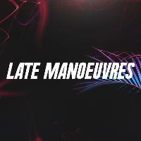 Late Manoeuvres