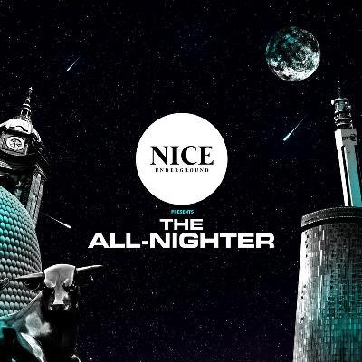 NICE Underground Pres THE ALLNIGHTER