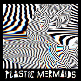 Plastic Mermaids