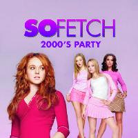 So Fetch - 2000s Party (Bristol)
