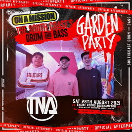ON A MISSION Presents TNA ( Garden Party After party