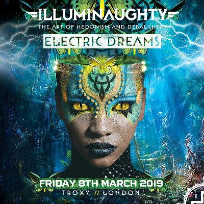 IllumiNaughty pres: Electric Dreams ft Neelix, Blastoyz and many