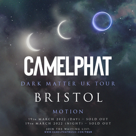 CamelPhat - Dark Matter Tour Bristol (Day Show) SOLD OUT Tickets | Motion Bristol  | Sat 19th March 2022 Lineup