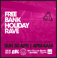 FREE BANK HOLIDAY RAVE - Sun 30th Apr
