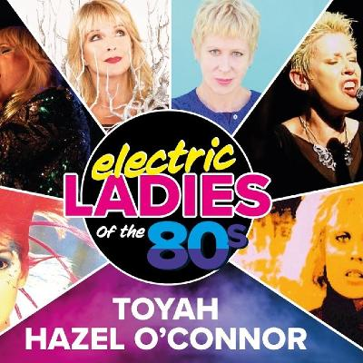 Toyah and Hazel O'Connor - Electric Ladies of the 80s