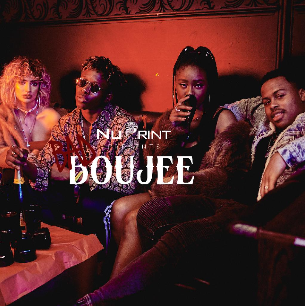 NUPRINT presents BAD & BOUJEE