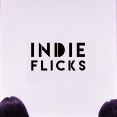Indie Flicks Monthly Film Festival Screening