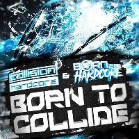 Collision & Born 2 Be Hardcore : Born To Collide